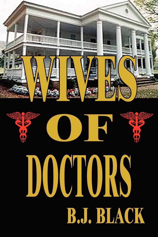 купить B. J. Black Wives of Doctors по цене 1952 рублей