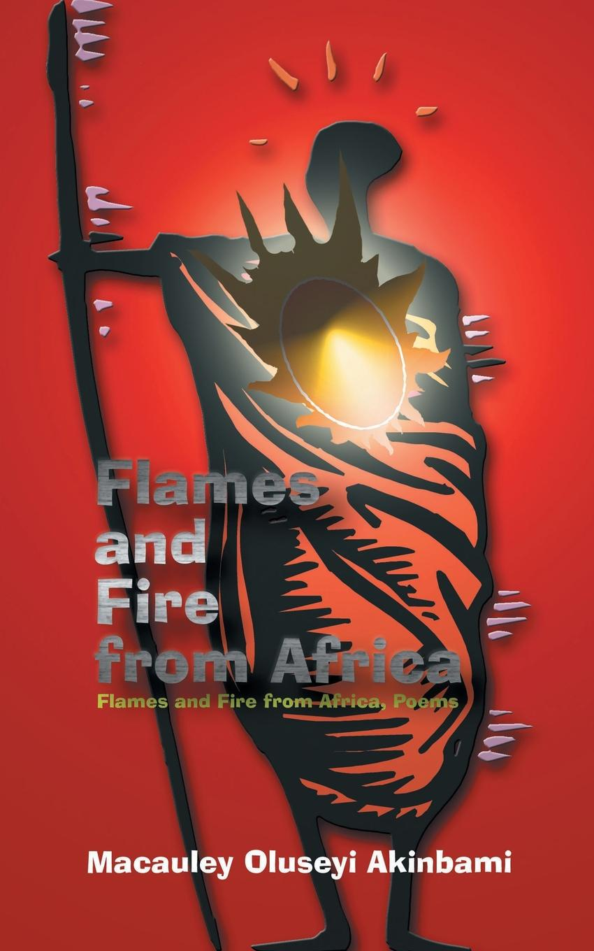 MacAuley Oluseyi Akinbami Flames and Fire from Africa. Flames and Fire from Africa, Poems ion miclea africa