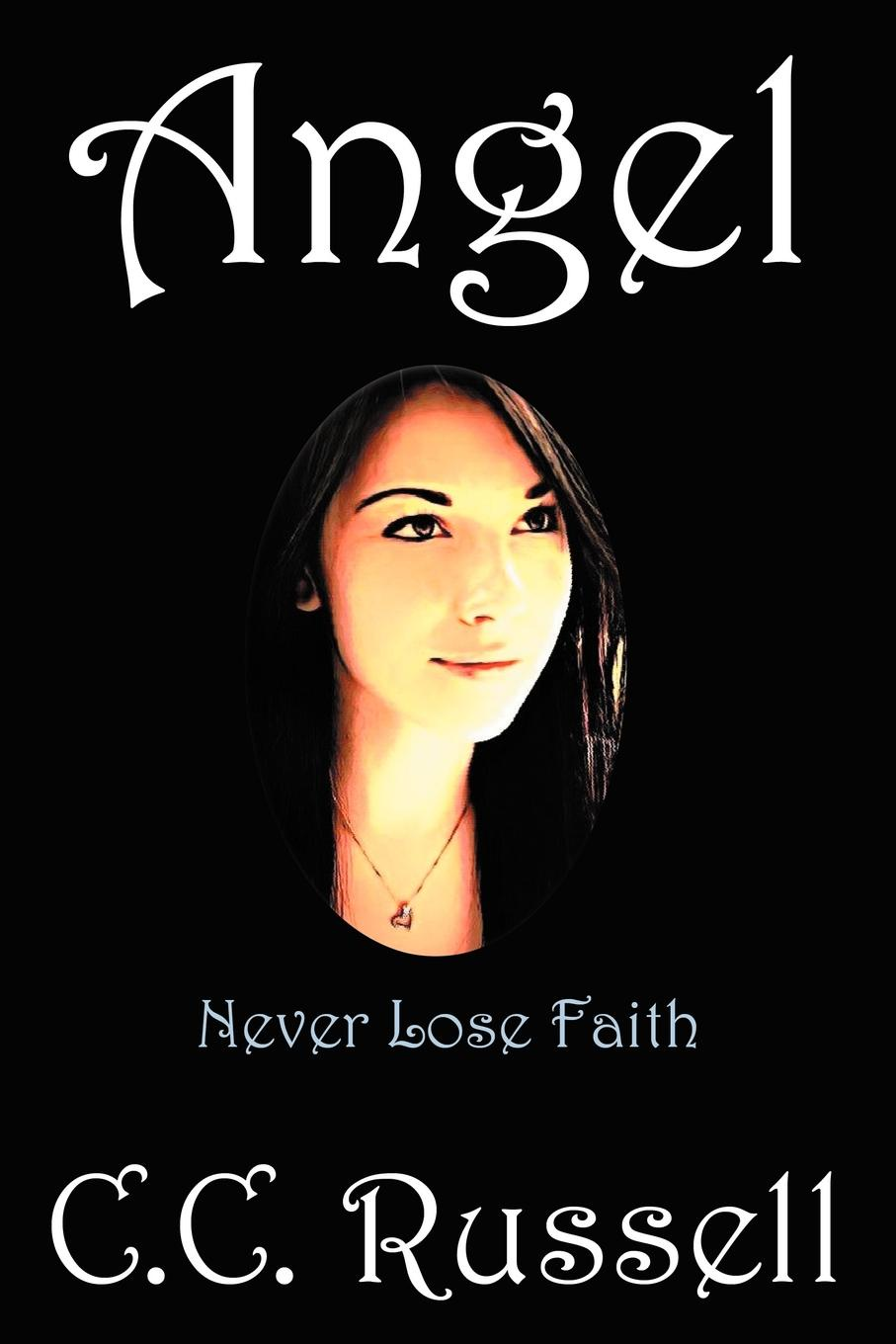 C. Russell Angel. Never Lose Faith