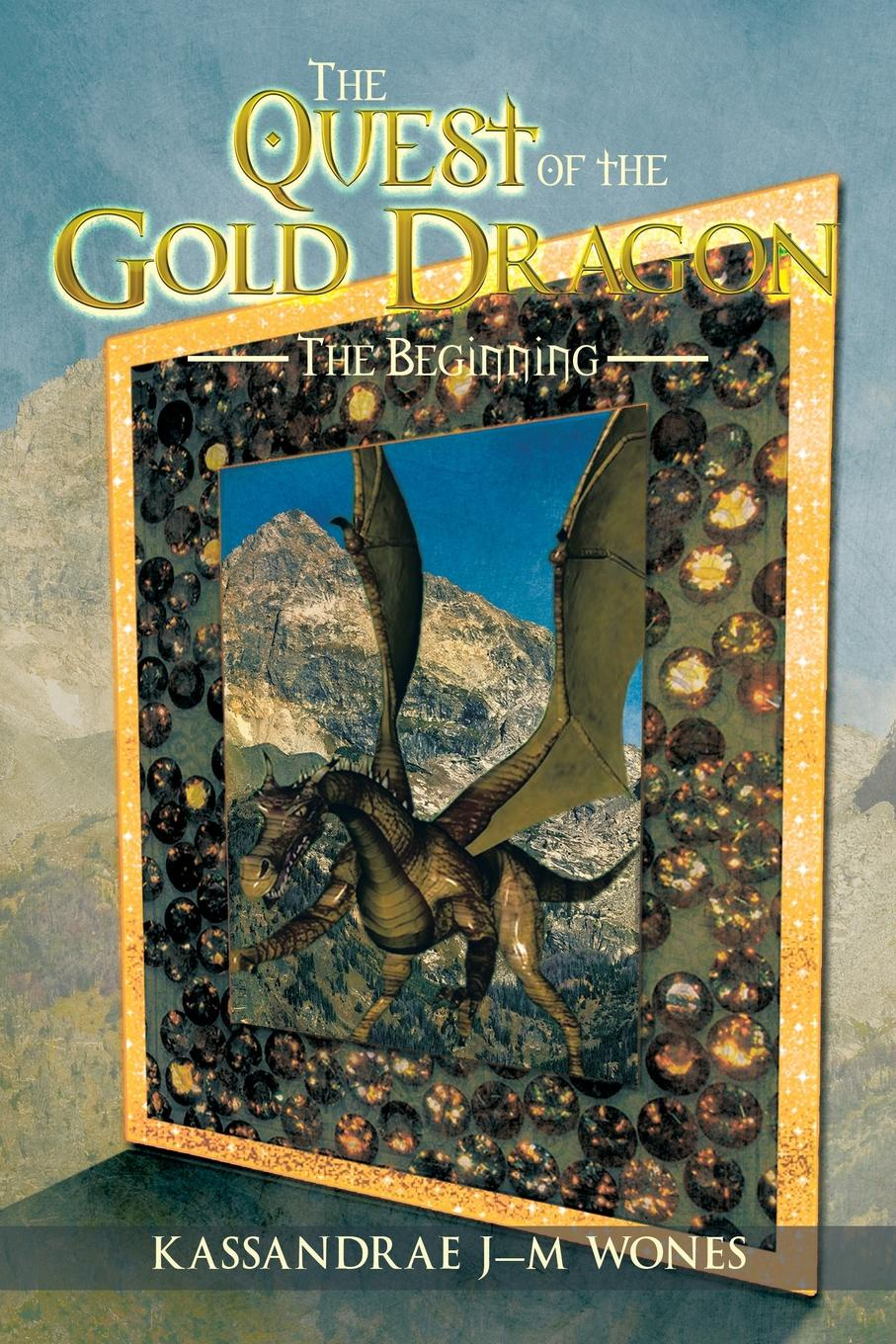Kassandrae J-M Wones The Quest of the Gold Dragon. The Beginning