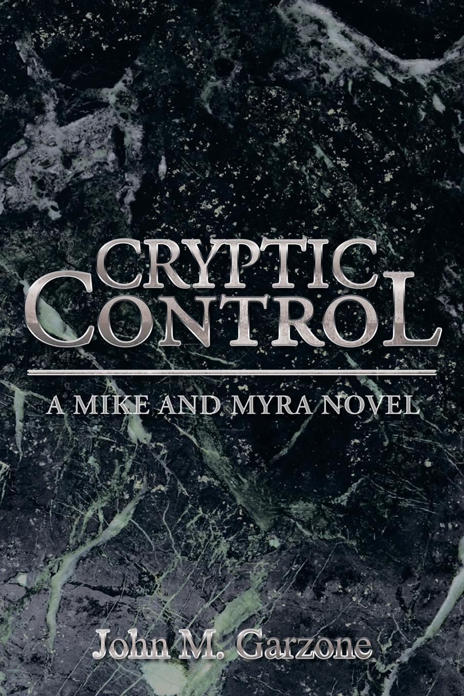 John M. Garzone Cryptic Control. A Mike and Myra Novel футболка warriors iron mike черный m