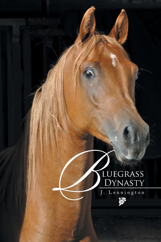 J. Lennington Bluegrass Dynasty b j daniels big sky dynasty