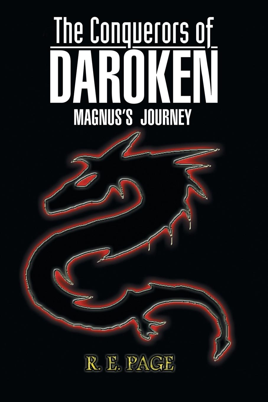 R. E. Page The Conquerors of Daroken. Magnus's Journey c e randall page of roses
