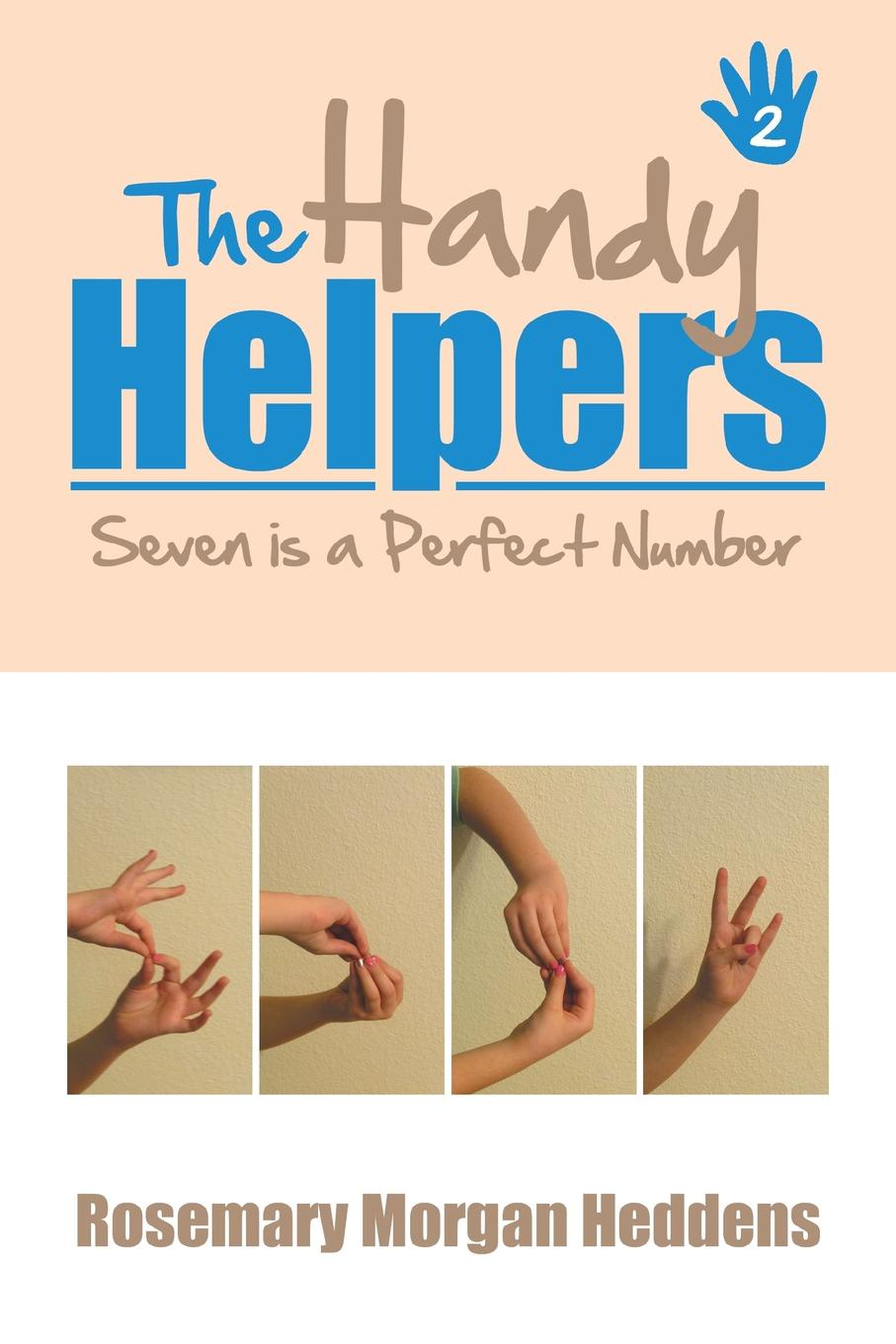 Rosemary Morgan Heddens The Handy Helpers, Seven is a Perfect Number rosemary mayer a banana lizard is spotted