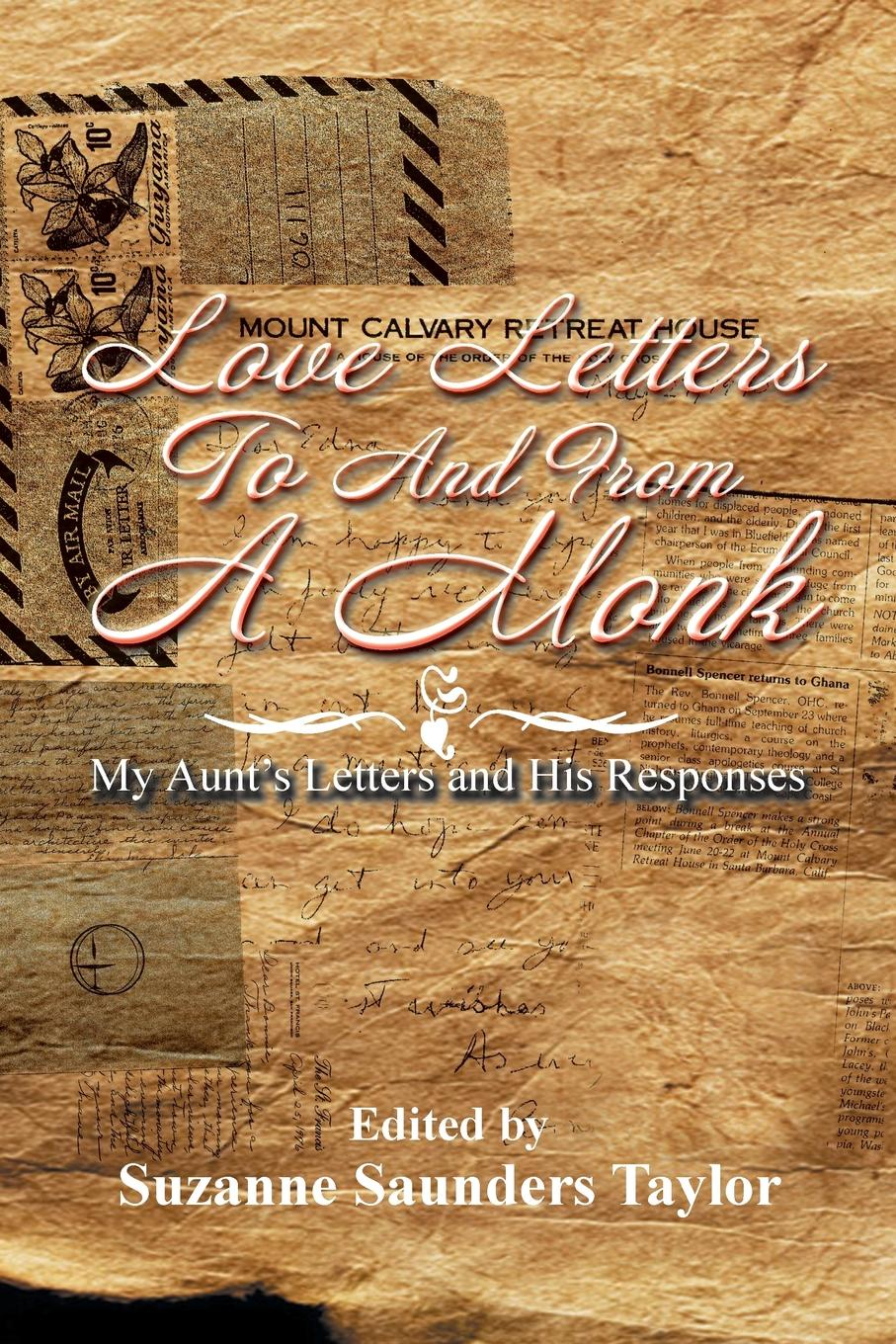 Suzanne Saunders Taylor Love Letters to and from a Monk. My Aunt's Letters and His Responses love letters 2018 04 10t19 00