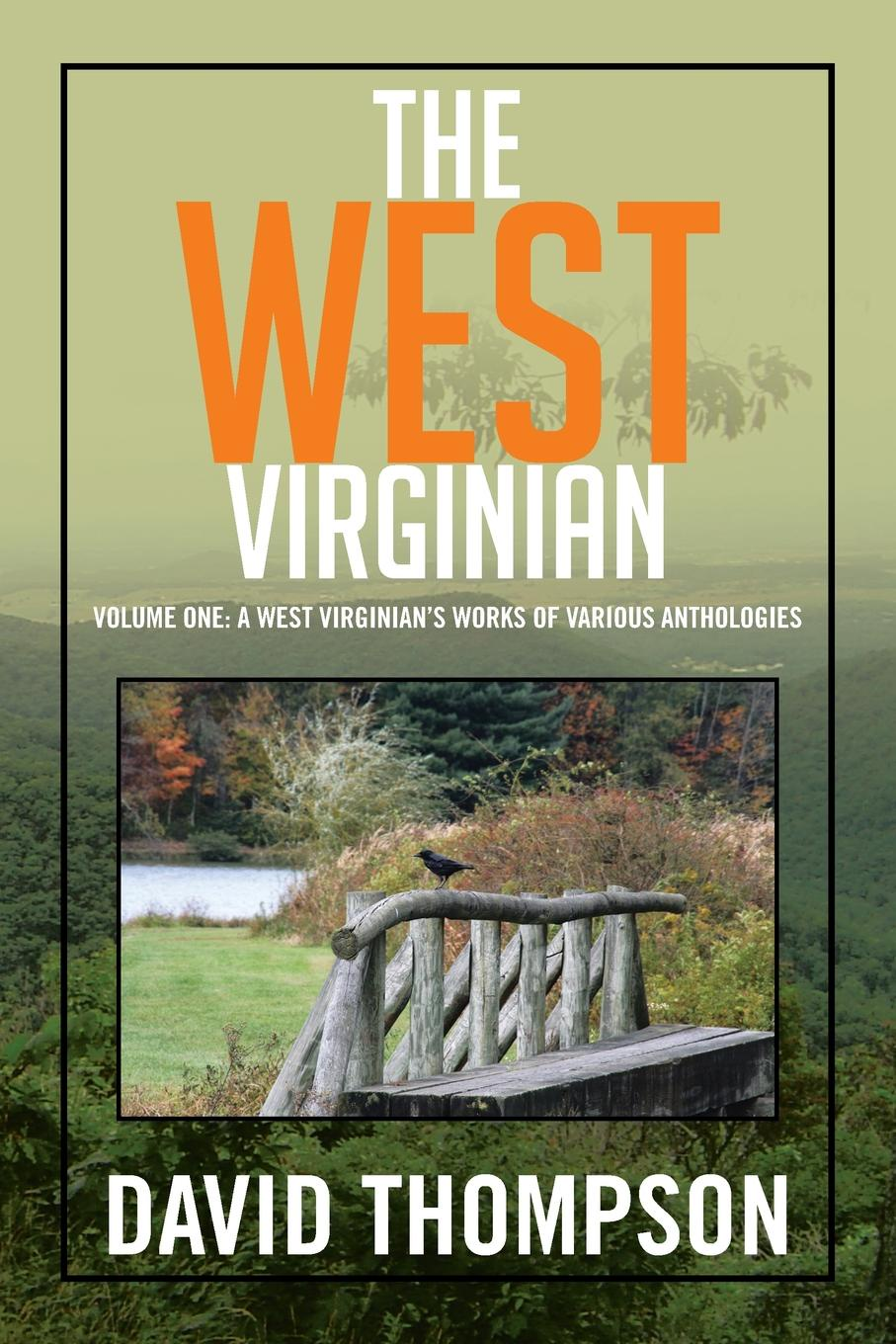 David Thompson The West Virginian. Volume One: A West Virginian's Works of Various Anthologies недорго, оригинальная цена