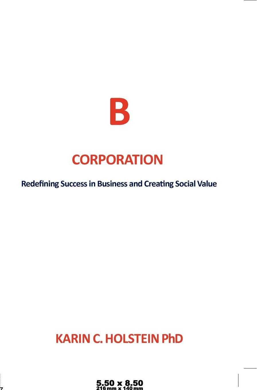 Фото - Karin C. Holstein Phd Business Ethics for a New Economy. Redefining Success in Business and Creating Social Value austin james e creating value in nonprofit business collaborations new thinking and practice