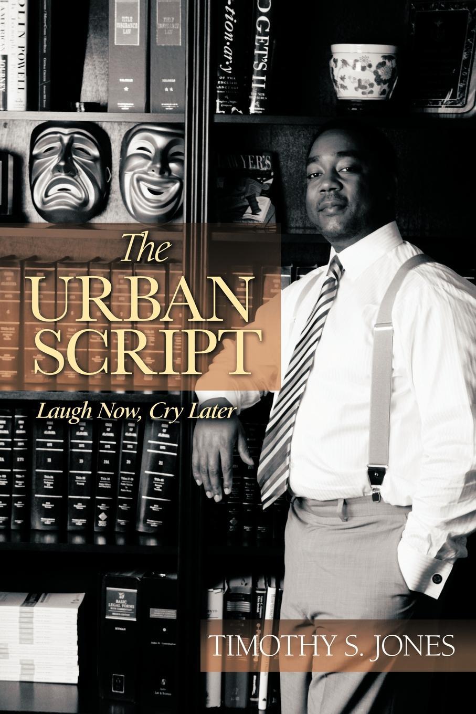 все цены на Timothy S. Jones The Urban Script. Laugh Now, Cry Later онлайн