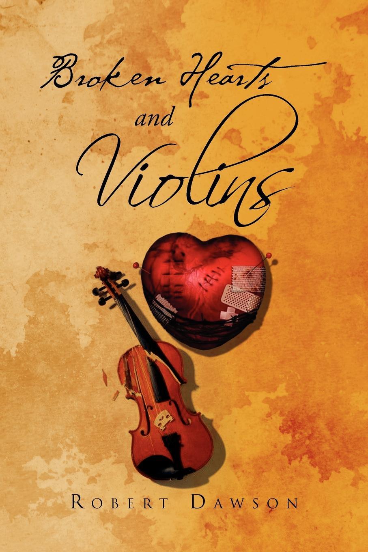 Robert Dawson Broken Hearts and Violins kristina gockenbach hearts tick and hearts tock