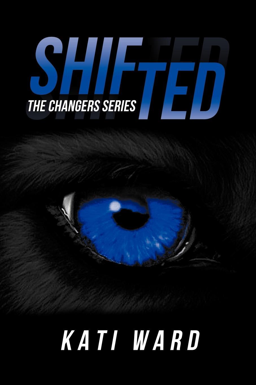 Kati Ward Shifted. The Changers Series kati murutar džungliseaduste vangid
