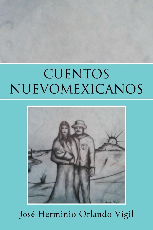 Jose Herminio Orlando Vigil Cuentos Nuevomexicanos cuentos completos