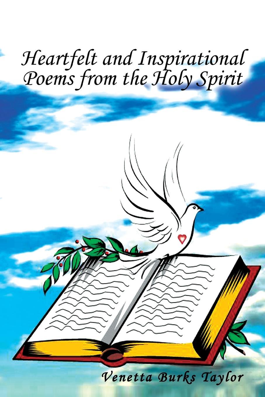 Venetta Taylor Heartfelt and Inspirational Poems from the Holy Spirit. From the Holy Spirit irene bonney faulkes d d the holy spirit came