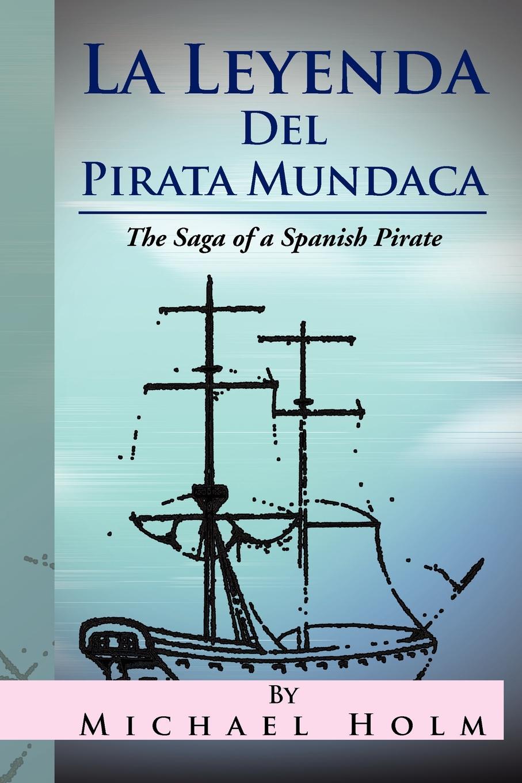 Michael Holm La Leyenda del Pirata Mundaca. The Saga of a Spanish Pirate imaginador 69 princesa y pirata 3