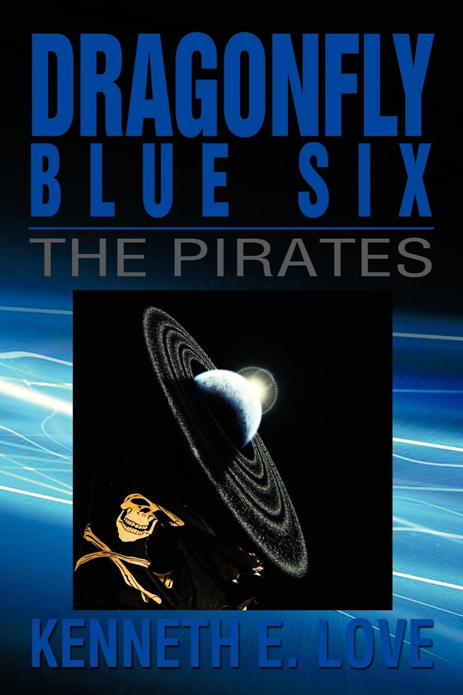 Kenneth E. Love Dragonfly Blue Six. The Pirates