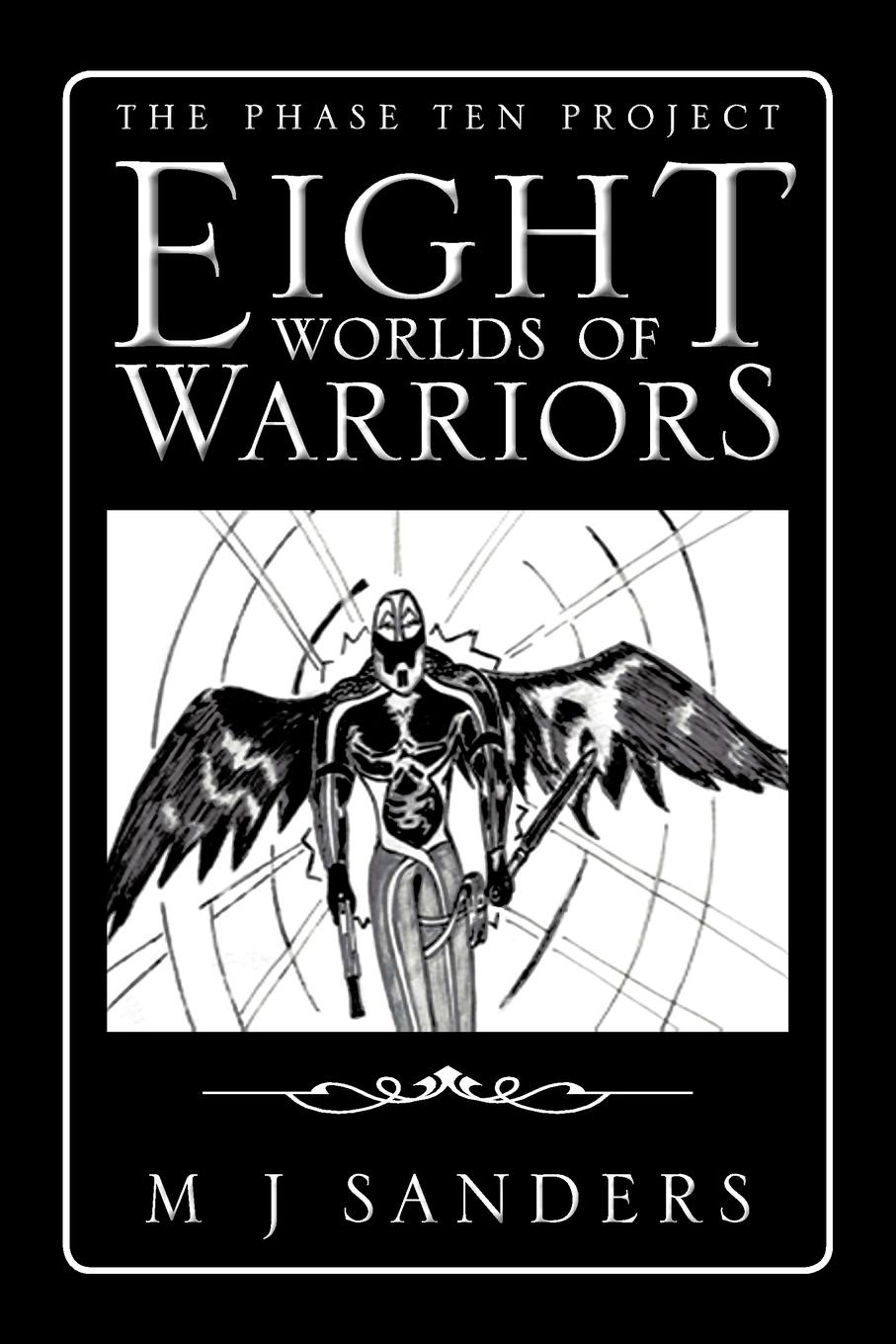 M. J. Sanders Eight Worlds of Warriors. The Phase Ten Project футболка warriors iron mike черный m