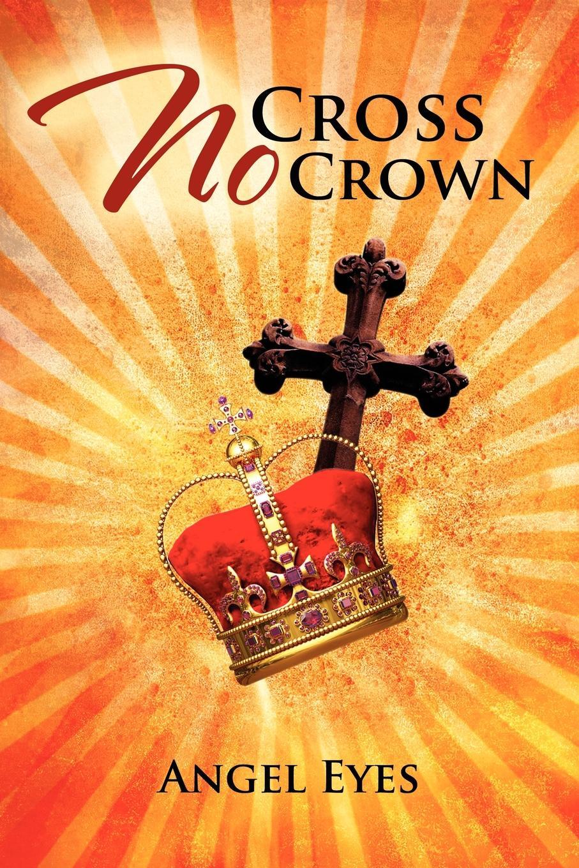 Angel Eyes No Cross No Crown no