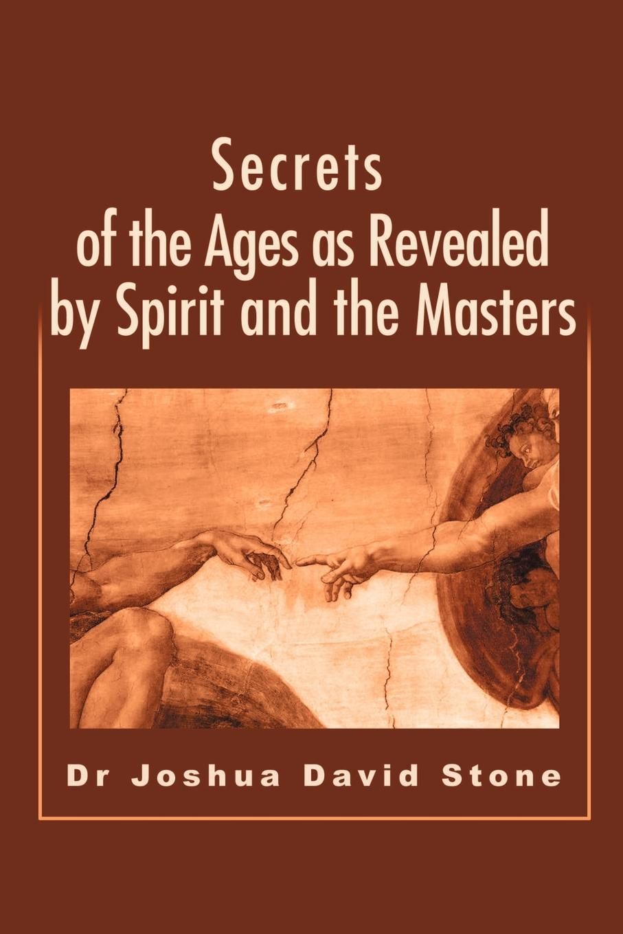Joshua D Stone Secrets of the Ages as Revealed by Spirit and the Masters dr robert c worstell elmer wheeler tested sentences that sell masters of marketing secrets why the sizzle sells the steak