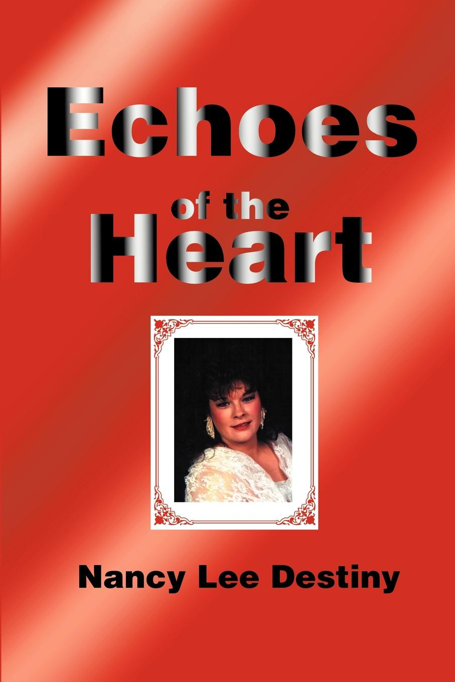 Nancy Lee Destiny Echoes of the Heart. Modern Poetry & Haiku do chong poep sa cold heart thawing the zen poetry of do chong an anthology of poetry about living in the modern world