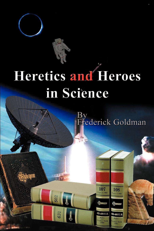 лучшая цена Frederick Goldman Heretics and Heroes in Science