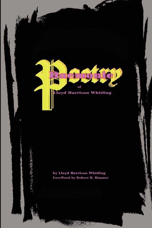 Lloyd H. Whitling Daemonic Poetry of Lloyd Harrison Whitling недорго, оригинальная цена
