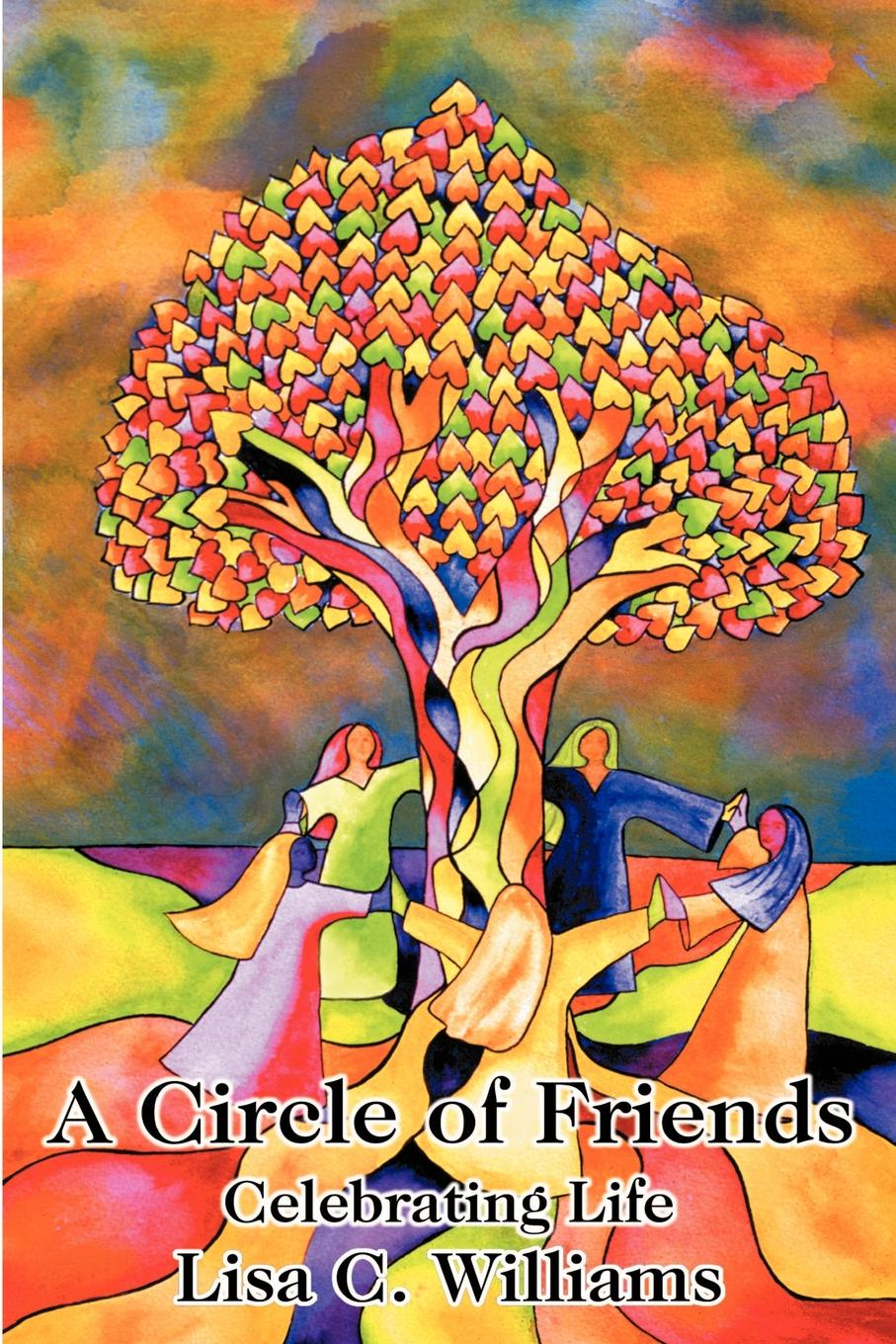 Lisa C. Williams A Circle of Friends. Celebrating Life norriss a friends for life