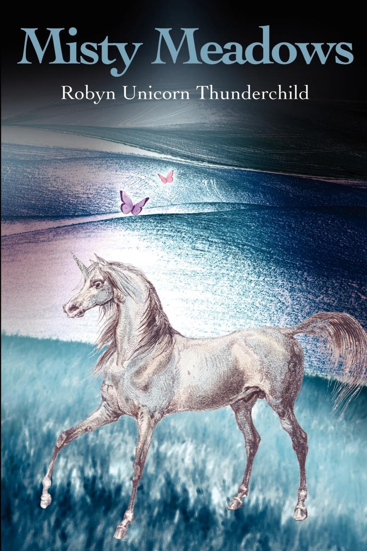 Robyn Thunderchild Misty Meadows