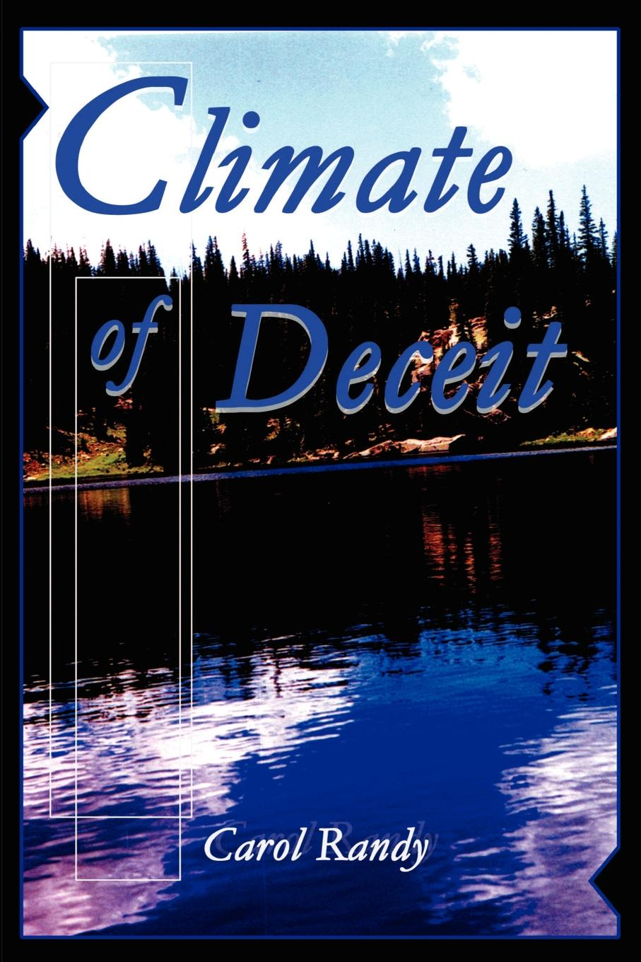 Carol Randy Climate of Deceit climate changed