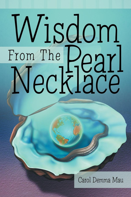Carol Demma Mau Wisdom from the Pearl Necklace