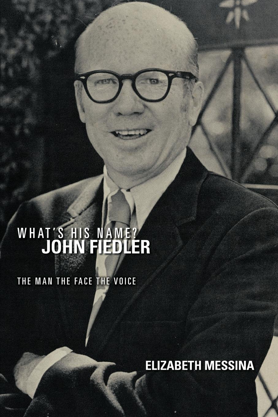 Elizabeth Messina What's His Name? John Fiedler. The Man the Face the Voice john holt the candy man