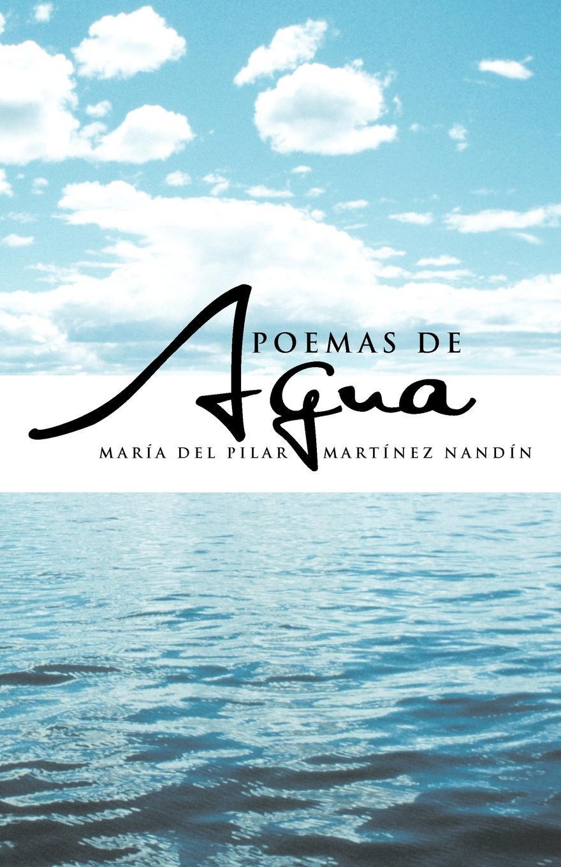 Mar a. Del Pilar Mart Nez Nand N., Maria Del Pilar Martinez Nandin Poemas de Agua agua de limonero