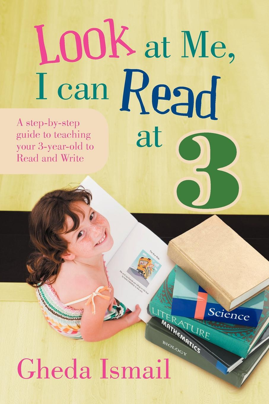 Gheda Ismail Look at Me, I can Read 3. A step-by-step guide to teaching your 3 year old and Write