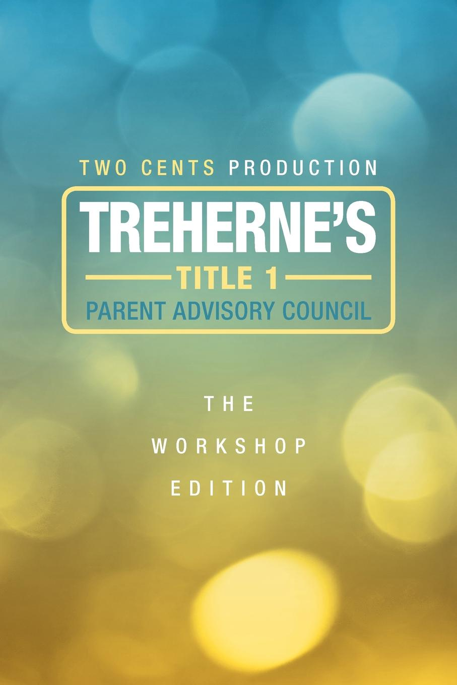 Two Cents Production Treherne's Title 1 Parent Advisory Council. The Workshop Edition devil s workshop