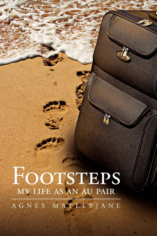 Agnes Matlebjane Footsteps. My Life as an Au Pair