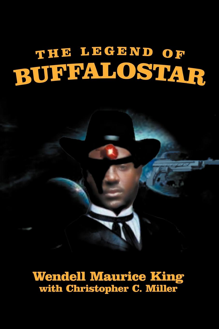 Wendell Maurice King The Legend of Buffalostar. The Man with Three Faces three man 4
