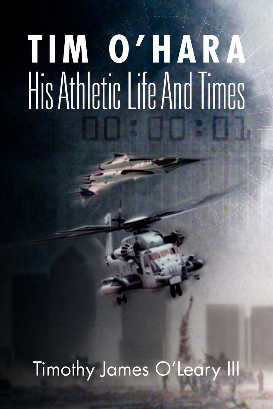 Timothy James III OLeary Tim OHara. His Athletic Life and Times