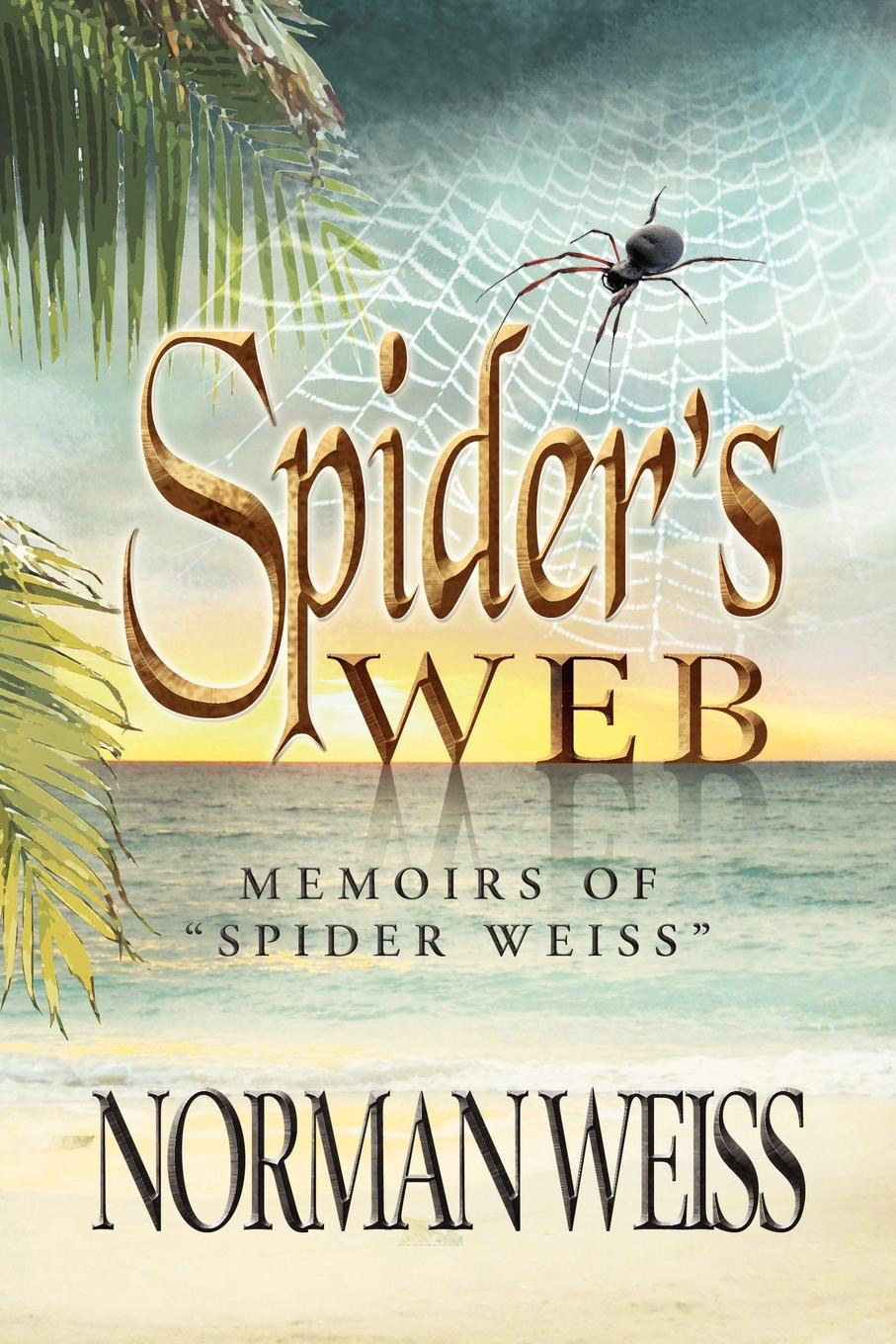 Norman Weiss Spiders Web. Memoirs of Spider