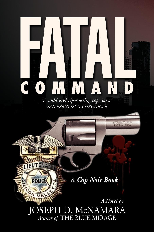 Joseph D. McNamara Fatal Command
