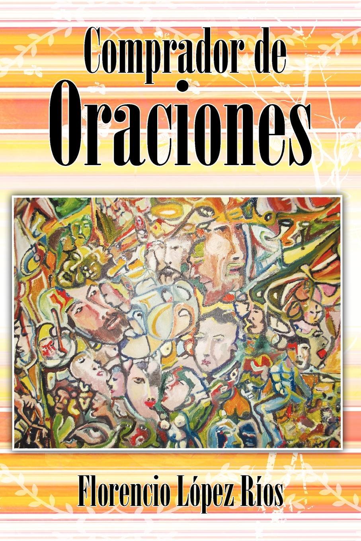 Florencio L. R. Os, Florencio Lopez Rios Comprador de Oraciones двигатель os max kyosho ke21r 74018