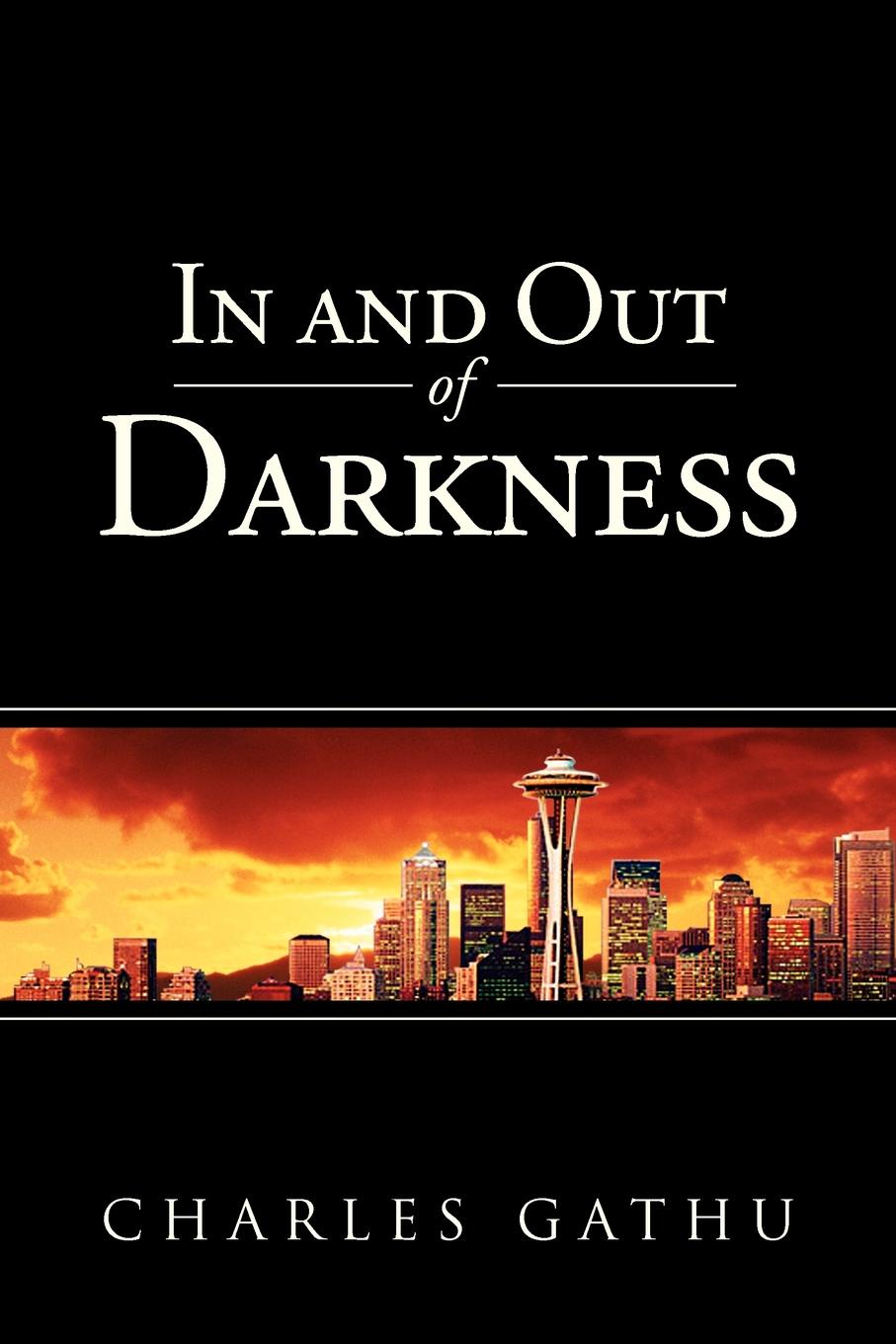 Charles Gathu In and Out of Darkness darkness and glory