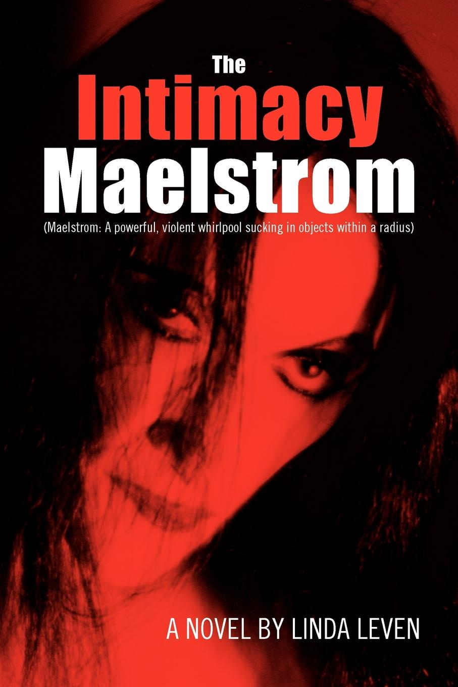 Linda Leven The Intimacy Maelstrom