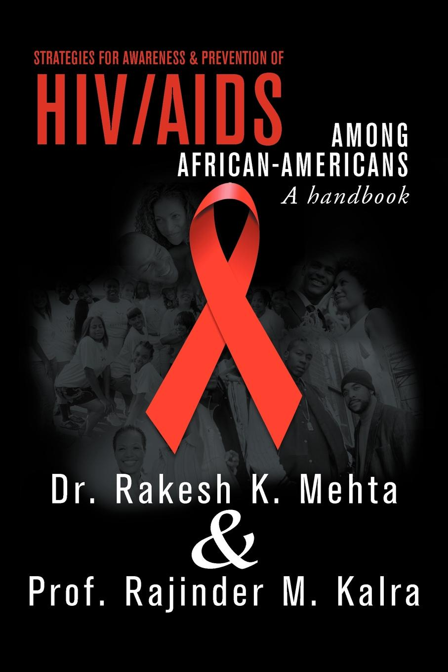 Rakesh K. Mehta, Prof Rajinder M. Kalra Strategies for Awareness & Prevention of HIV/AIDS Among African-Americans. A Hand Book недорго, оригинальная цена