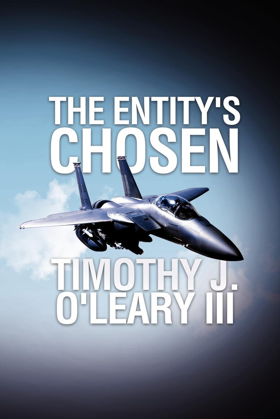 Timothy James III OLeary The Entitys Chosen