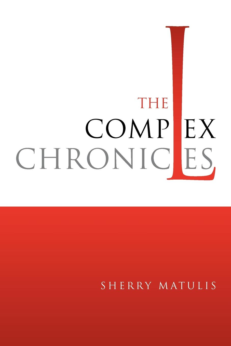 Sherry Matulis The Complex Chronicles