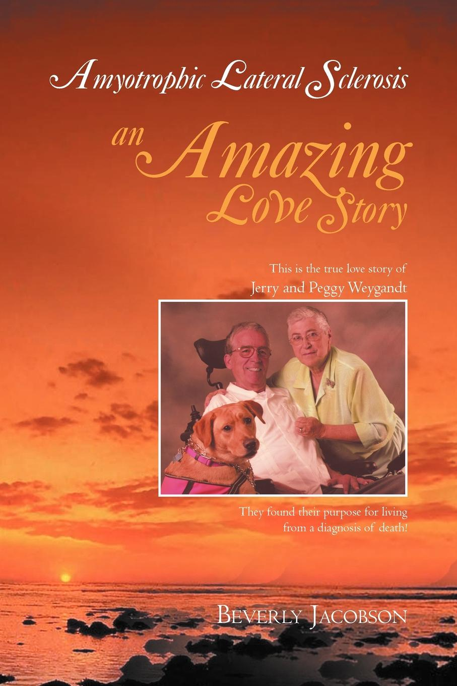 Beverly Jacobson Amyotrophic Lateral Sclerosis ___an Amazing Love Story dorothy stover amazing love diet