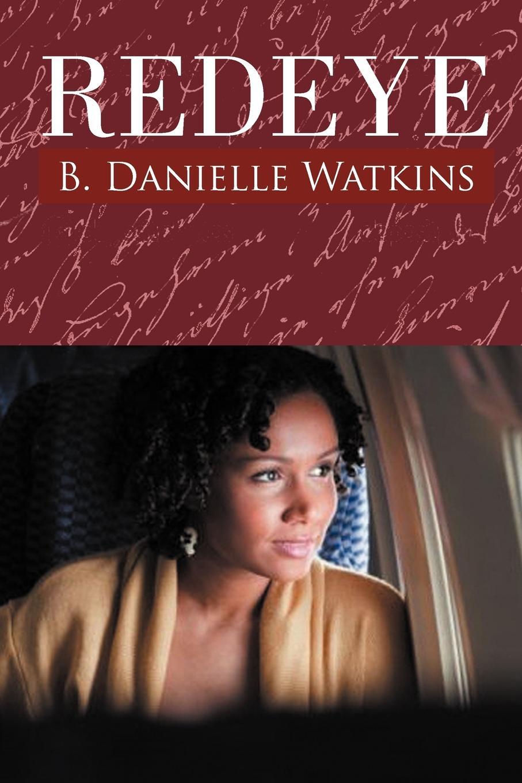 B. Danielle Watkins Redeye. Book Two in the No Other Man Three Part Tragedy three man 4
