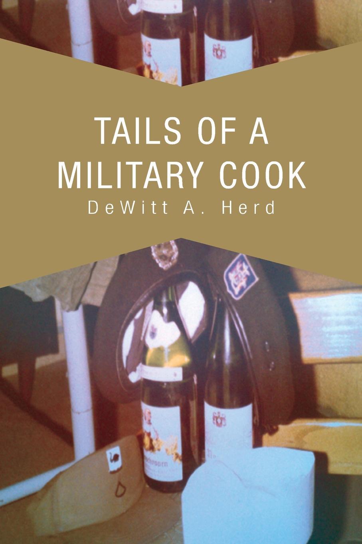 DeWitt A. Herd Tails Of A Military Cook часы dewitt academia