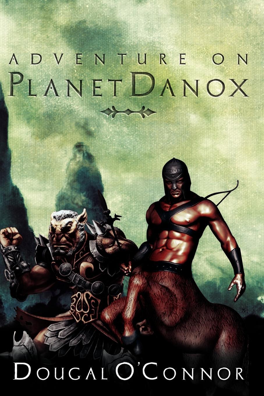 Dougal OConnor Adventure on Planet Danox