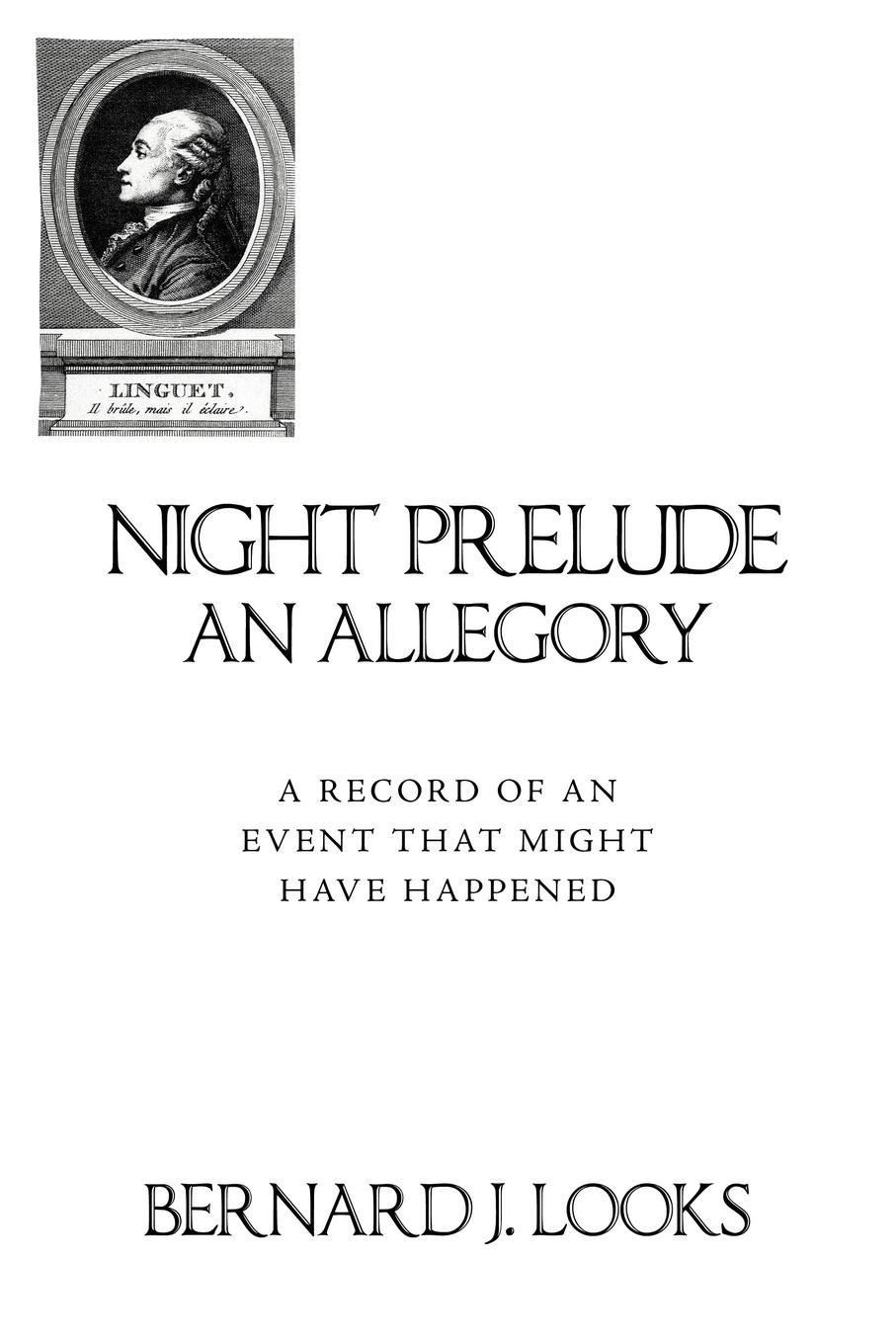 Bernard J. Looks Night Prelude - An Allegory. A Record of an Event That Might Have Happened j bernard walker an unsinkable titanic