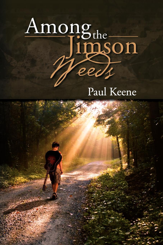 Paul Keene Among the Jimson Weeds gunter nitsch weeds like us