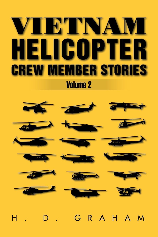 H. D. Graham Vietnam Helicopter Crew Member Stories Volume II. Volume II abdenal carvalho conceitos biblicos volume ii